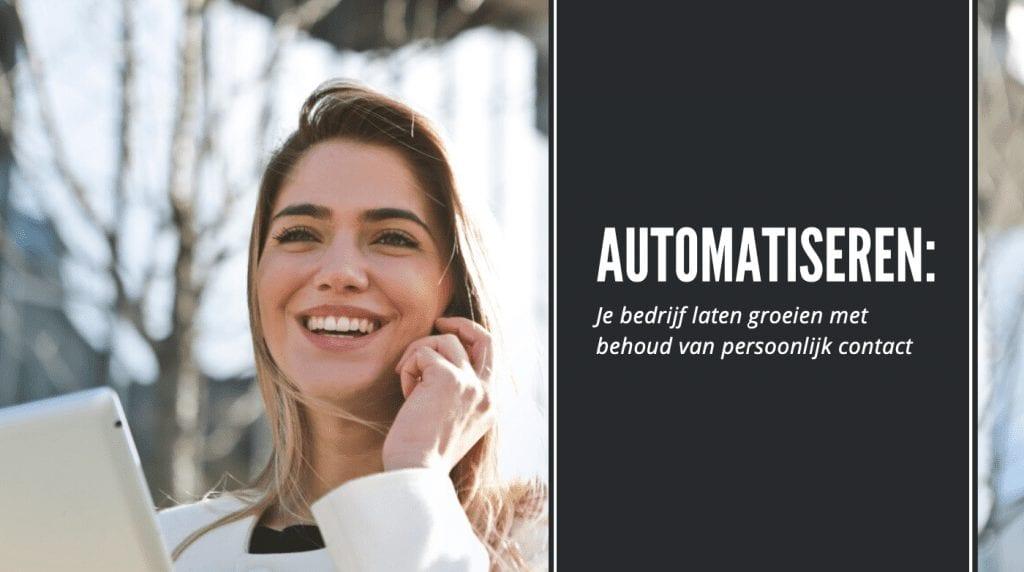 Automatiseren: Je bedrijf laten groeien met behoud van persoonlijk contact