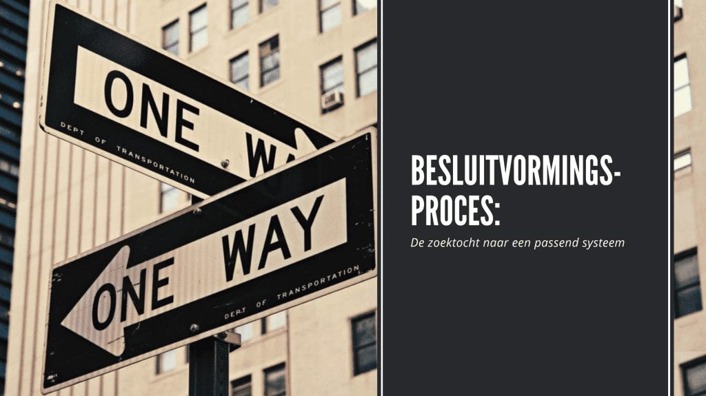 Besluitvormingsproces: de zoektocht naar een passend systeem